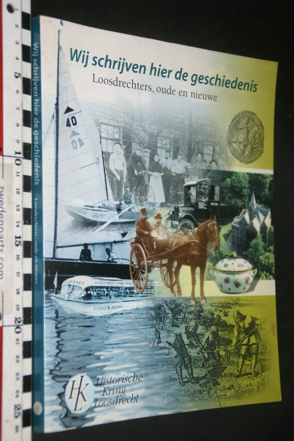 DSC03681 ca 1999 boek Wij schrijven hier de geschiedenis, Loosdrecht met Loosdrechts porselein-9a627689