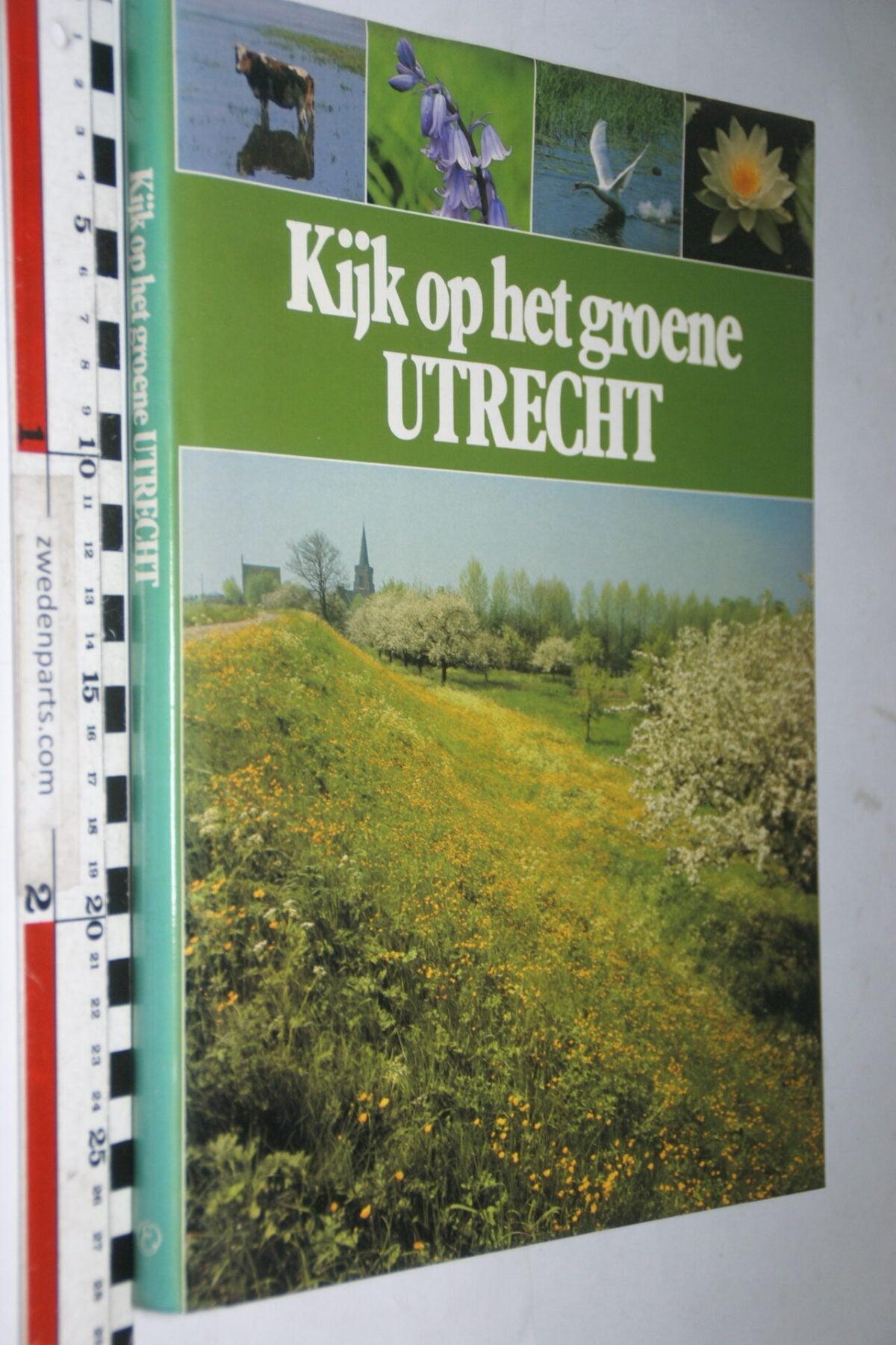 DSC03689 1984 boek Kijk op het groene Utrecht ISBN 9010043649-8fcd1711
