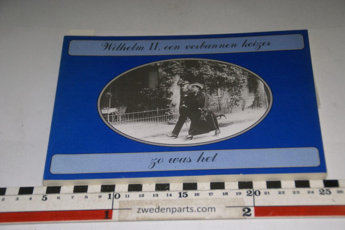 DSC06716 boek Wilhelm II, een verbannen keizer ISBN 90-76113-92-0-040f6979