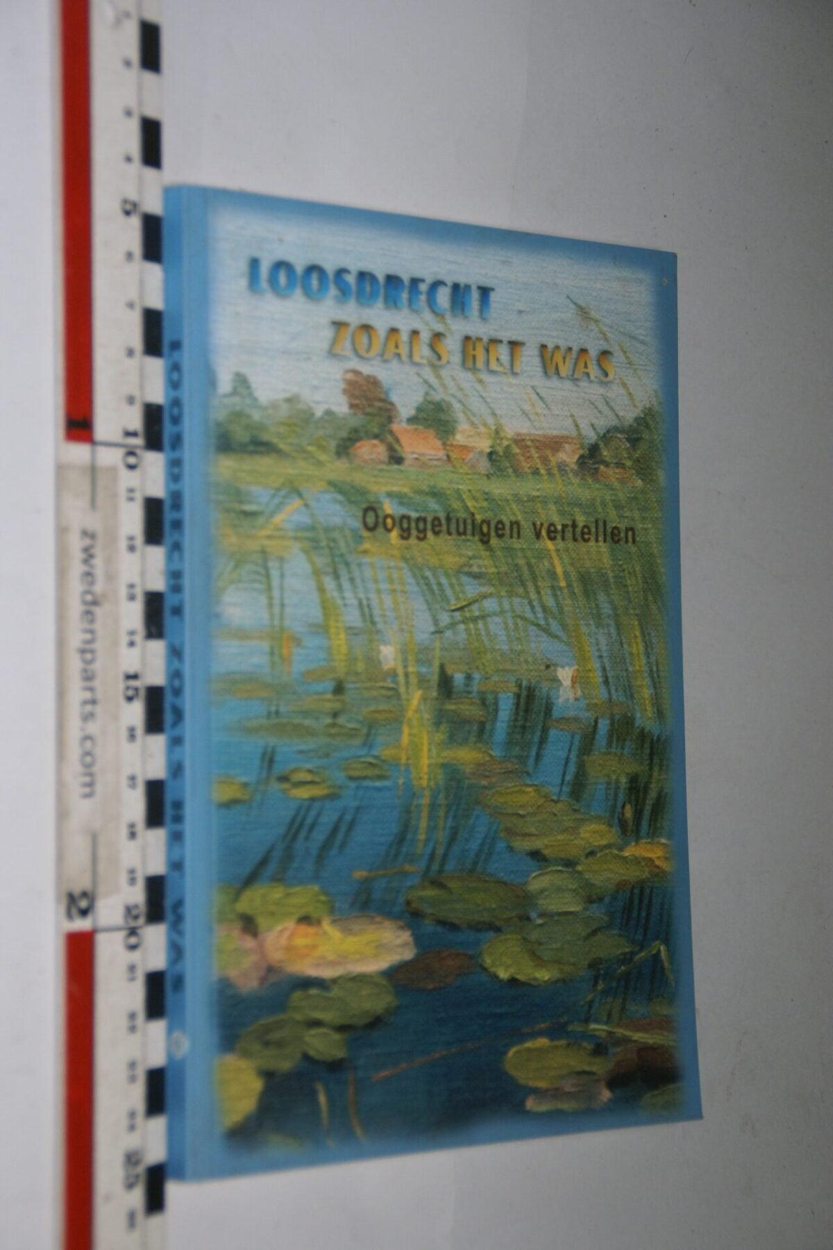 DSC06726 2010 boek Loosdrecht , zoals het was ISBN 978-90-803846-7-5-da88a9c4
