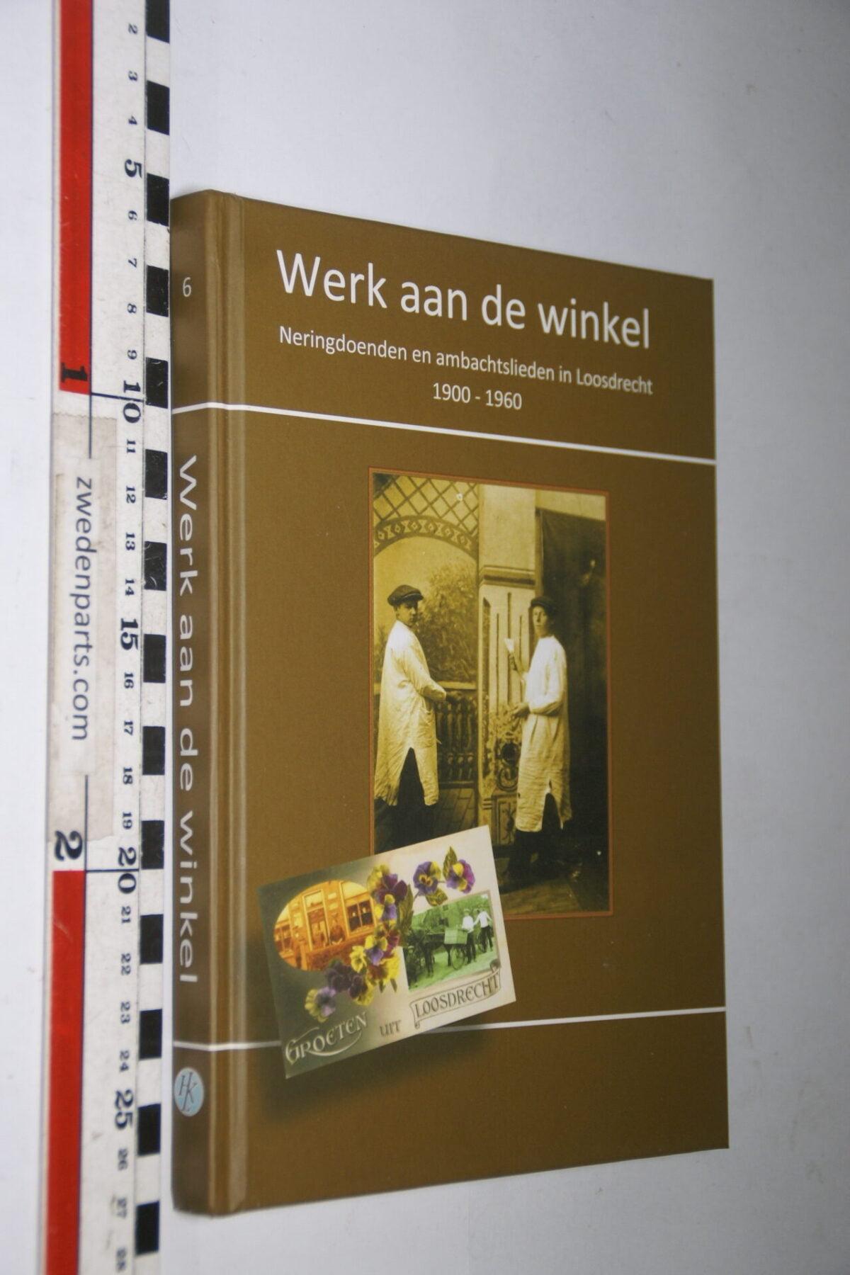 DSC06729 boek Loosdrecht werk aan de winkel ISBN 978-90-803846-8-2-3ca55f06
